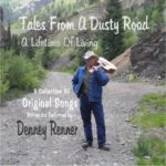 """Denney Renner """"Tales from a dusty road: a lifetime of living"""""""
