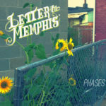 """Letter to Memphis """"Phases"""""""
