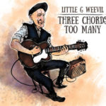"""Little G. Weevil """"Three chords too many"""""""
