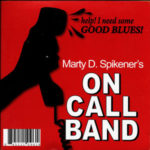 "Marty D. Spikener's On Call Band ""Good Blues!"""